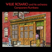 Willie Rosario And His Orchestra - Campanero Y Rumbero