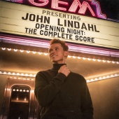 John Lindahl - Opening Night: The Complete Score