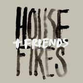 Housefires - Housefires + Friends