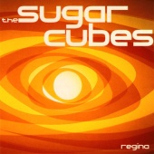 The Sugarcubes - Regina