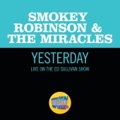 Smokey Robinson & The Miracles - Yesterday
