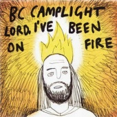 BC Camplight - Lord, I've Been On Fire