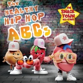 The Snack Town All-Stars - The Healthy Hip-Hop ABCs