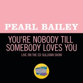 Pearl Bailey - You're Nobody Till Somebody Loves You [Live On The Ed Sullivan Show, November 2, 1969]