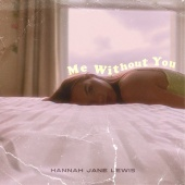 Hannah Jane Lewis - Me Without You