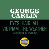George Carlin - Eyes, Hair, Ali, Vietnam, The Weather [Live On The Ed Sullivan Show, February 28, 1971]