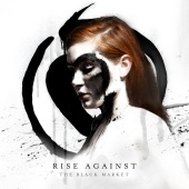 Rise Against - The Black Market [Expanded Edition]