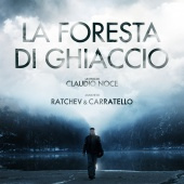 Stefano Ratchev & Mattia Carratello - La foresta di ghiaccio [Original Motion Picture Soundtrack]