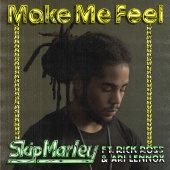 Skip Marley - Make Me Feel (feat. Rick Ross, Ari Lennox)