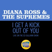 Diana Ross & The Supremes - I Get A Kick Out Of You