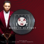 Young Saint - Make It Alright (feat. Greg Cox, Jamal Roberts)