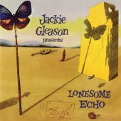 Jackie Gleason - Lonesome Echo [Expanded Edition]