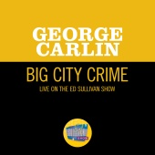 George Carlin - Big City Crime [Live On The Ed Sullivan Show, October 27, 1968]