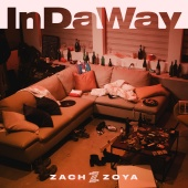 Zach Zoya - In Da Way