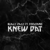 Blacc Zacc - Knew Dat (feat. Foogiano)