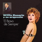 Willie Rosario And His Orchestra - El Bravo De Siempre