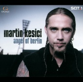 Martin Kesici - Angel Of Berlin