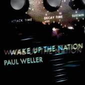 Paul Weller - Wake Up The Nation [10th Anniversary Edition / Remastered 2020]