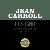 Jean Carroll - Husband [Live On The Ed Sullivan Show, June 16, 1957]