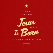 John Lindahl - Jesus Is Born (feat. Compton Kidz Club) [Remix]