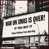 Anti-Flag - The War On Christmas Is Over (If You Buy It)