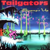 Tailgators - Swamp's Up
