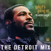 Marvin Gaye - What's Going On: The Detroit Mix