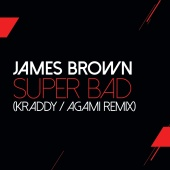 James Brown - Super Bad [Kraddy / Agami Remix]