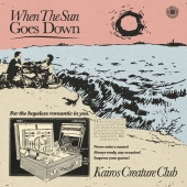 Kairos Creature Club - When the Sun Goes Down
