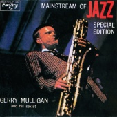 Gerry Mulligan Sextet - Mainstream Of Jazz