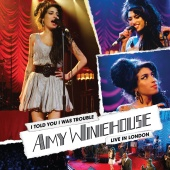 Amy Winehouse - I Told You I Was Trouble: Live In London