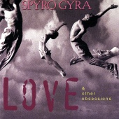 Spyro Gyra - Love & Other Obsessions