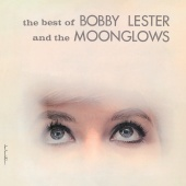 The Moonglows - The Best Of Bobby Lester And The Moonglows