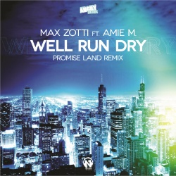 Max Zotti feat. Amie M - Well Run Dry
