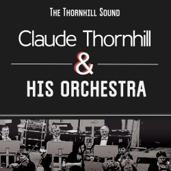 Claude Thornhill and His Orchestra