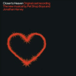 Pet Shop Boys & Jonathan Harvey & Original Cast Of Closer To Heaven
