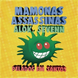 Mamonas Assassinas & Alok & Sevenn